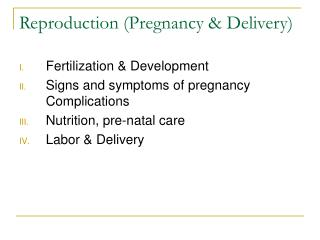Reproduction (Pregnancy & Delivery)