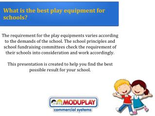 What is the best play equipment for schools