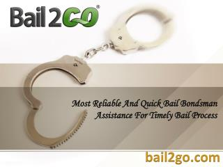 Most Reliable And Quick Bail Bondsman Assistance For Timely Bail Process
