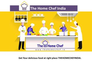 Order food online-The Home Chef India