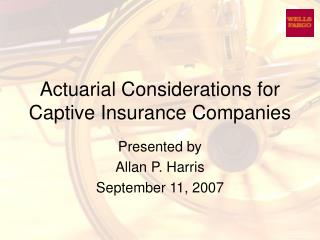 Actuarial Considerations for Captive Insurance Companies
