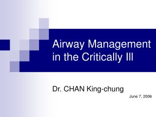 Airway Management  in the Critically Ill