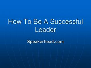 Good leadership | Speakerhead.com
