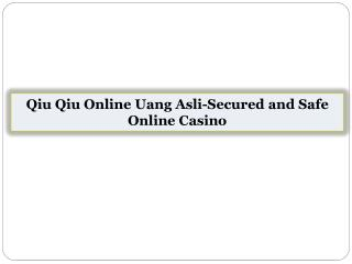 Qiu Qiu Online Uang Asli-Secured and Safe Online Casino