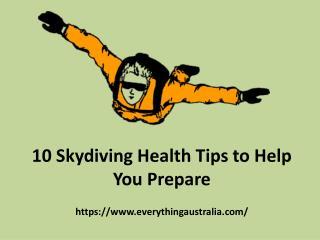 10 Skydiving Health Tips toHelp You Prepare