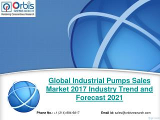 2017 Industrial Pumps Sales Industry: Global Market Size, Growth, Share, Development Trends and 2021 Forecast