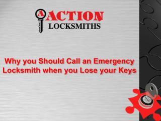 Why You Should Call an Emergency Locksmith When You Lose Your Keys
