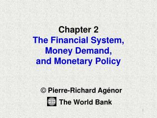 Chapter 2 The Financial System,  Money Demand,  and Monetary Policy
