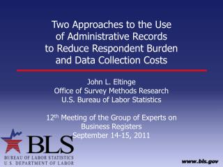 Two Approaches to the Use  of Administrative Records  to Reduce Respondent Burden  and Data Collection Costs