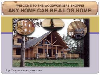log siding Woodworkers Shoppe