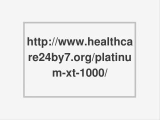http://www.healthcare24by7.org/platinum-xt-1000/