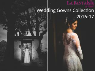 La Fantaisie Wedding Gowns Collection 2016-17