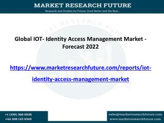 IOT-Identity Access Management Market Driving Factors, Industry Analysis, Investment Feasibility and Trends
