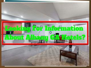 Want To Book Finest Albany GA Hotels?