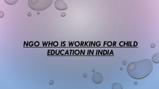 NGO Who Is Working For Child Education In India