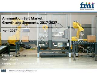 Ammunition Belt Market size in terms of volume and value 2017-2027