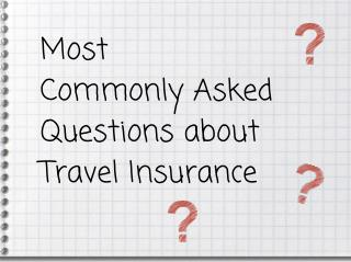 Most Commonly Asked Questions About Travel Insurance