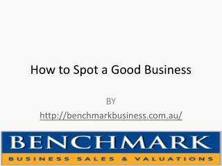How to Spot a Good Business