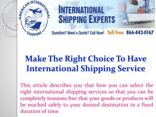 Make The Right Choice To Have International Shipping Service