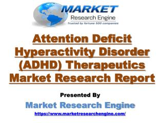 Attention Deficit Hyperactivity Disorder (ADHD) Therapeutics Market to Reach 25 Billion by 2024