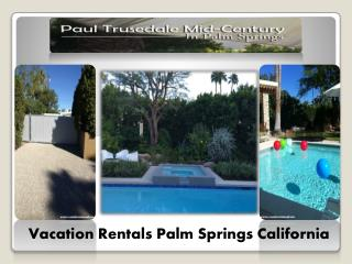 Palm Spring Vacation Home Rentals