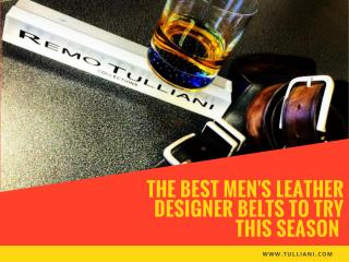 The Best Men's Leather Designer Belts to Try This Season