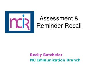 Assessment &                           	Reminder Recall