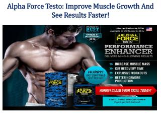 Alpha Force Testo: For Bodybuilding and boost Up Your Male!!