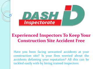 Experienced Inspectors To Keep Your Construction Site Accident Free