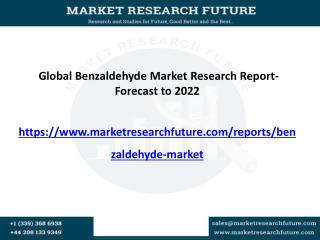 Global Benzaldehyde Market is expected to Generate Huge Profits by 2022, Vendors- DOW and BASF