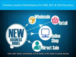 Timeless Jewelry Marketplace for B2B, B2C & O2O Business