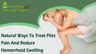 Natural Ways To Treat Piles Pain And Reduce Hemorrhoid Swelling
