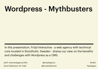 Wordpress - Mythbusters. Benefits & challenges with WP