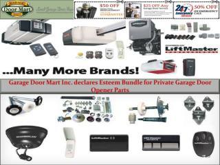 Garage Door Mart Inc. declares Esteem Bundle for Private Garage Door Opener Parts