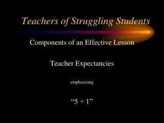 Teachers of Struggling Students