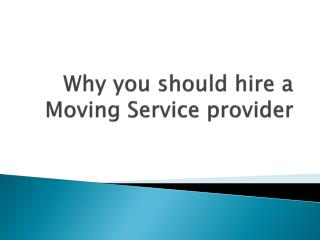 Why you should hire a Moving Service provider