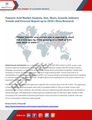 Fumaric Acid Market Analysis, Size, Share, Growth and Forecast to 2020 | Hexa Research
