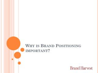 Why is Brand Positioning important