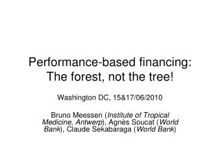 Performance-based financing:  The forest, not the tree