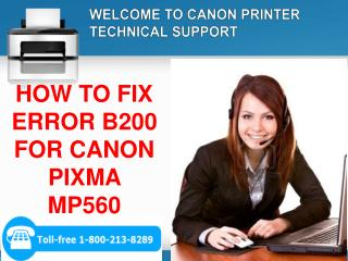 STEPS To Fix ERROR B200 FOR CANON PIXMA MP560? 1-800-213-8289 Toll-free  for help