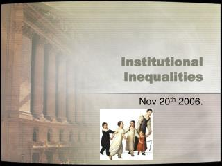 Institutional Inequalities