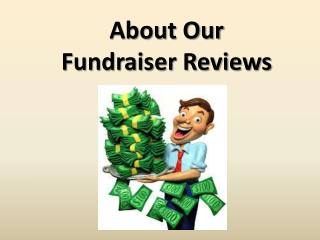 About Our Fundraiser Reviews