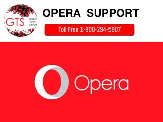 Opera Support Call Now 1-800-294-5907