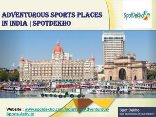 Adventurous Sports Places In India | Spotdekho