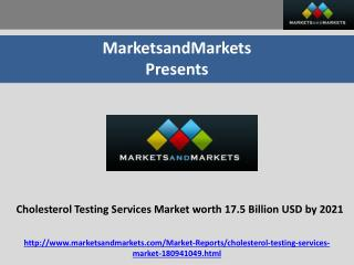 Cholesterol Testing Services Market worth 17.5 Billion USD by 2021