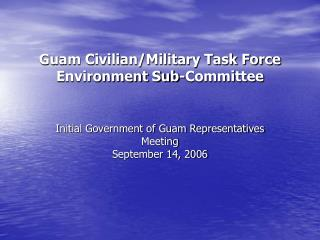 Guam Civilian/Military Task Force Environment Sub-Committee