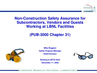 Non-Construction Safety Assurance for Subcontractors, Vendors and Guests Working at LBNL Facilities  PUB-3000 Chapter 31