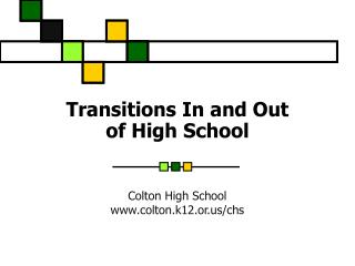 Transitions In and Out  of High School