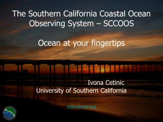 The Southern California Coastal Ocean Observing System