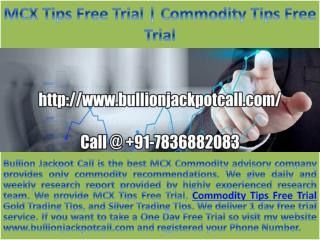 MCX Tips Free Trial | Commodity Tips Free Trial